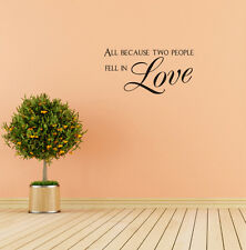 All Because Two People Fell In Love Wall Decal Quote Vinyl Sticker Romantic Word