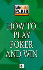 """How to Play Poker and Win: The """"Late Night Poker"""" Guide (Late Night Poker Team),"""