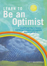 Learn to be an Optimist, Lucy Macdonald