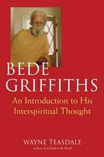 Bede Griffiths: An Introduction to His Spiritual Thought, Teasdale, Brother Wayn