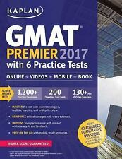 GMAT Premier 2017 with 6 Practice Tests Onlin by Kaplan (Paperback) June 7,2016.