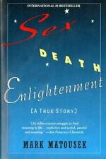 Sex Death Enlightenment : A True Story by Mark Matousek (1997, Paperback, Rep...