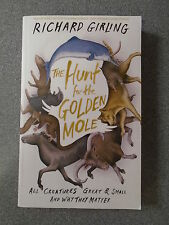 THE HUNT FOR THE GOLDEN MOLE by RICHARD GIRLING-WINDUS&CHATTO 2014*PROOF COPY*