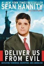 Deliver Us from Evil : Defeating Terrorism, Despotism, and Liberalism by Sean...