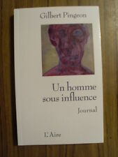 Gilbert PINGEON ( Suisse) Un homme sous influence - journal 2010 TBE