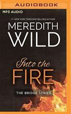 The Bridge: Into the Fire 2 by Meredith Wild (2016, MP3 CD, Unabridged)