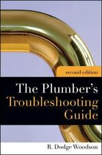 The Plumber's Troubleshooting Guide by R. Dodge Woodson (2008, Paperback)