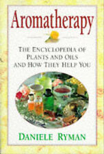 Aromatherapy: The Encyclopaedia of Plants and Oils and How They Help You,GOOD Bo
