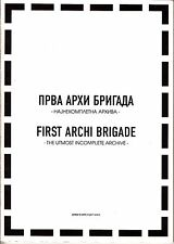 First Archi Brigade Utmost Incomplete Archive Project Space 2011 Skopje