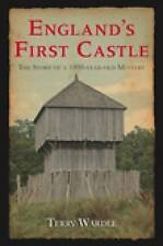 England's First Castle: The Story of a 1000 Year Mystery, Wardle, Terry, Good, P