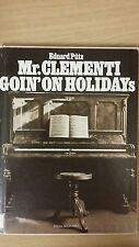 Eduard Putz: Mr Clementi Goin' On Holidays: Music Score (C1)