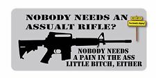 Nobody Needs An Assualt Rifle ? AR15 AK47  Decal Sticker
