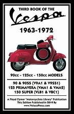 Third Book of the Vespa 1963-1972 - 90cc - 125cc - 150cc Models by J. Thorpe...