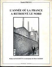 L'ANNEE OU LA FRANCE A RETROUVE LE NORD - D. Psenny 1981  - NORD - PAS-DE-CALAIS