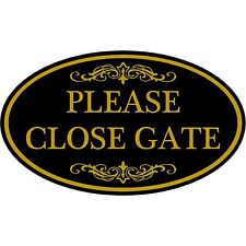 "Please Close Gate Aluminum 12"" x 7"" Oval Wall Or Door Sign - Black & Gold"