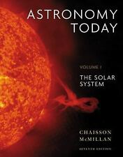 Astronomy Today Volume 1 : The Solar System by Steve McMillan, Chaisson and Eri…