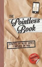 The Pointless Book : Started by Alfie Deyes, Finished by You by Alfie Deyes...