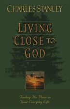 Living Close to God : Finding His Power in Your Everyday Life by Charles F....