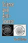 Science and Anti-Science by Gerald Holton (1998, Paperback)