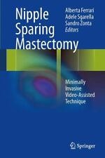 Nipple Sparing Mastectomy : Minimally Invasive Video-Assisted Technique...