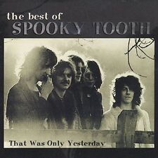 The Best of Spooky Tooth: That Was Only Yesterday New CD  *Price reduced