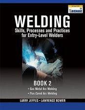 Welding Skills, Processes and Practices for Entry-Level Welders Bk. 2 by...