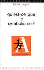 Henri Peyre QU'EST-CE QUE LE SYMBOLISME?