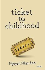 Ticket to Childhood: A Novel, Nhat Anh, Nguyen