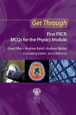 First FRCR : MCQs for the Physics Module by Andrew Nisbet, Andrew Baird and...