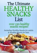 The Ultimate Healthy Snack List including Healthy Snacks for Adults & Healthy S