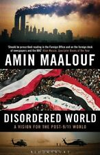 Disordered World: A Vision for the Post-9/11 World - New Book Maalouf, Amin