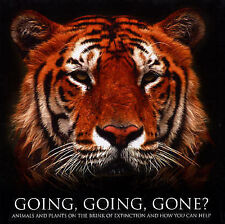 Going, Going, Gone?: Animals and Plants on the Brink of Extinction and How You C