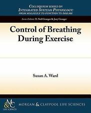 Control of Breathing During Exercise by Susan A. Ward (2014, Paperback)