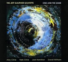 JEFF GAUTHIER GOATETTE One And The Same CD NELS CLINE ALEX CLINE ERIC VON ESSEN