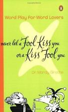 Never Let a Fool Kiss You or a Kiss Fool You Grothe, Mardy Paperback
