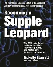 Becoming a Supple Leopard by Kelly Starrett Hardcover Book | NEW & Free Shipping