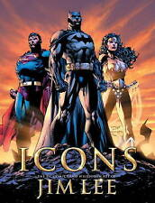 Icons: The DC Comics and WildStorm Art of Jim Lee by Bill Baker, Jim Lee...