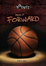 Bounce: Pass It Forward by Patrick Jones (2016, Paperback)