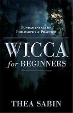 Wicca for Beginners: Fundamentals of Philosophy & Practice by Thea Sabin!