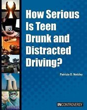 How Serious Is Teen Drunk and Distracted Driving? (In Controversy)