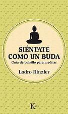 Siéntate Como un Buda : Guía de Bolsillo para Meditar by Lodro (FREE 2DAY SHIP)