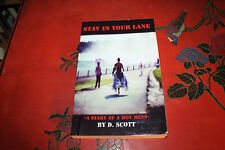 Stay in Your Lane : A Diary of a Hot Mess by D. Scott (2013, Paperback) Signed