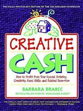 Creative Cash : How to Profit From Your Special Artistry, Creativity, Hand Skill