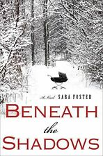 Beneath the Shadows by Sara Foster (2012, Hardcover)
