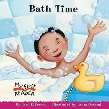 My First Reader Ser.: Bath Time by Jane E. Gerver (2004, Hardcover)