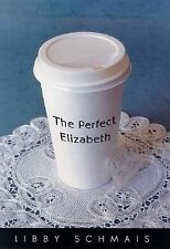 The Perfect Elizabeth: A Tale of Two Sisters, Schmais, Libby, , Book, Good