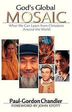 God's Global Mosaic : What We Can Learn from Christians Around the World by...