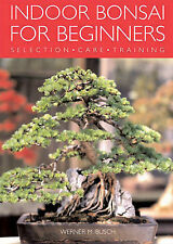 Indoor Bonsai for Beginners: selection, care, training, Acceptable, Werner Busch