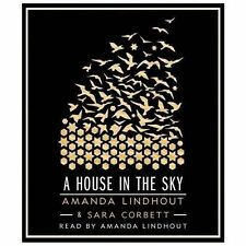 A House in the Sky : A Memoir by Sara Corbett and Amanda Lindhout (2013, CD,...