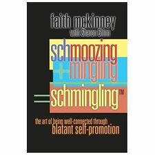 Schmingling: The Art of Being Well-Connected Through Blatant Self-Promotion, McK
